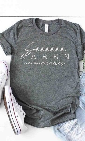 Shhh Karen Graphic Tee