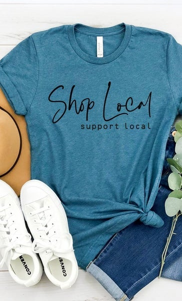 Shop Local Support Local Graphic Tee