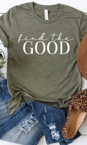 Find the good - Graphic Tee