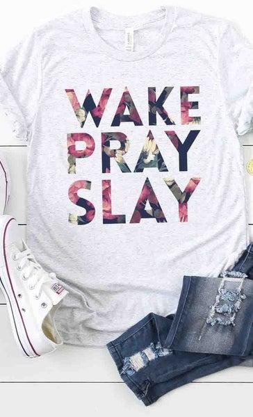 Wake Pray Slay Graphic Tee