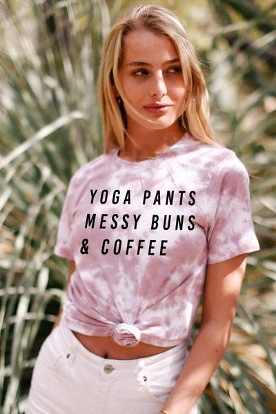 YOGA PANTS MESSY BUNS AND COFFEE TIE DYE GRAPHIC TEE