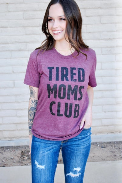 Tired Moms Club Graphic Tee