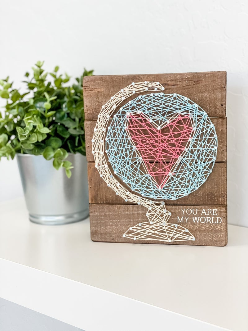 You Are My World String Art Sign