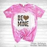 IN STOCK! Be Mine Bleahed Tee