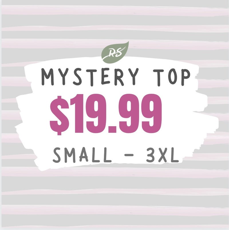 $19.99 MYSTERY TOP!