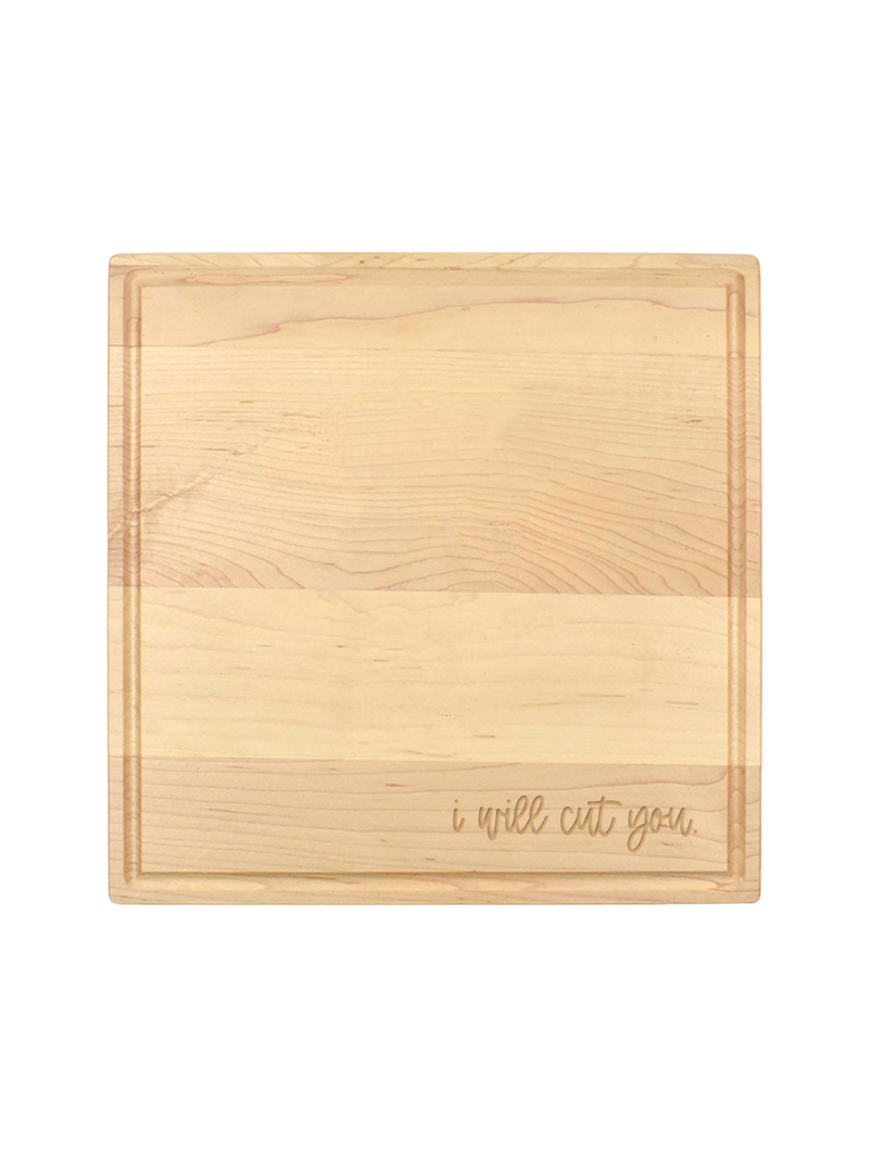 I Will Cut You Serving Board