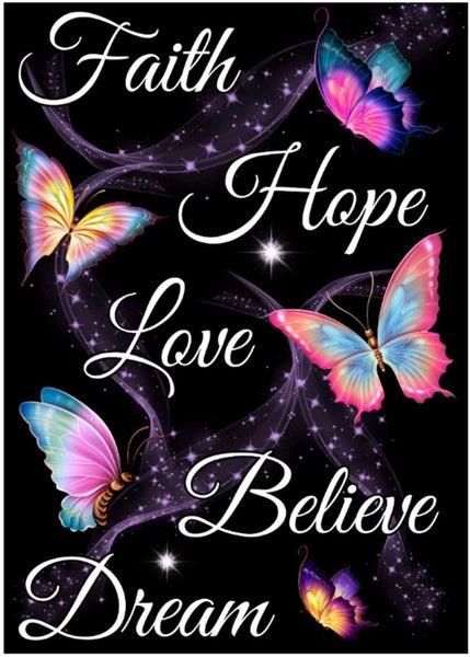 "6/15: Faith Hope Love Believe Dream (Full drill - round diamonds) 10""x14"" (#378)"