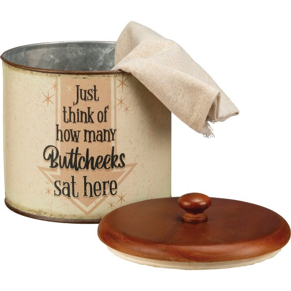 Just Think How Many Buttcheeks Sat Here Canister *Final Sale*