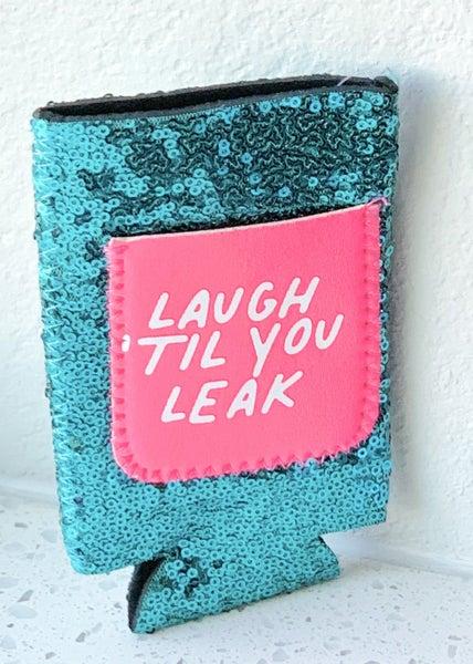 Laugh Til You Leak Slim Can Cooler *Final Sale*