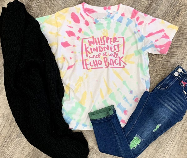 Whisper Kindness and It Will Echo Back Tie Dye Graphic Tee For Girls