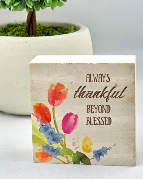 Always Thankful, Beyond Blessed Mini Wood Sign
