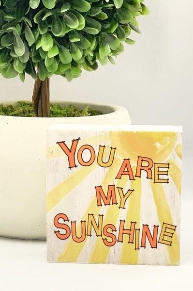 You Are My Sunshine Mini Wood Sign