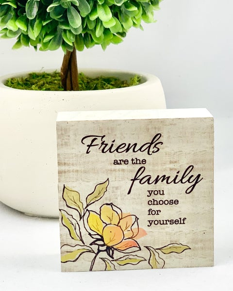 Friends Are The Family You Choose For Yourself Mini Wood Sign