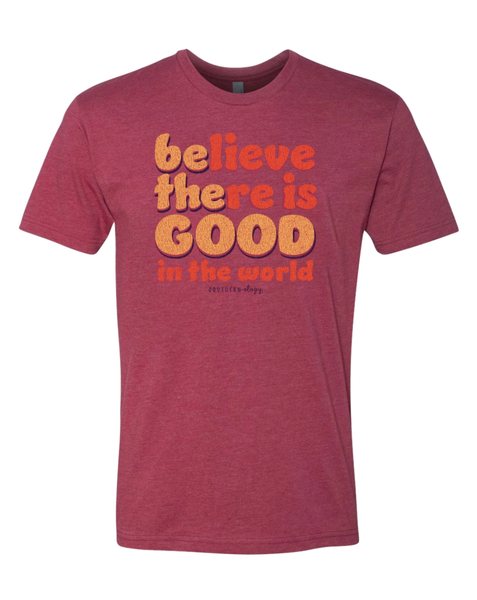 Believe There Is Good Graphic Tee For Women