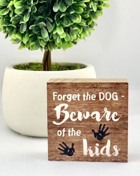 Beware Of The Kids Mini Wood Sign