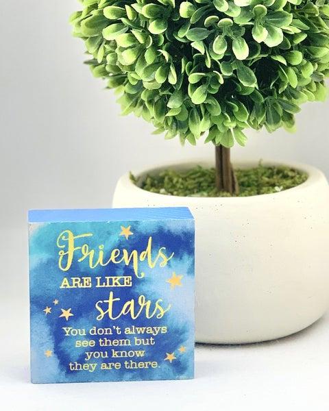 Friends Are Like Stars Mini Wood Sign