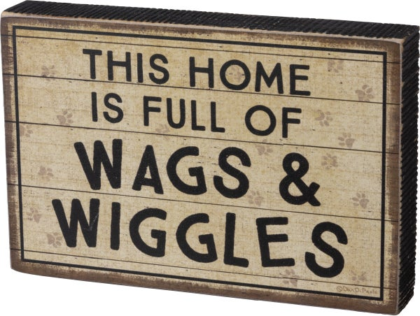 This Home Is Full Of Wags & Wiggles Sign