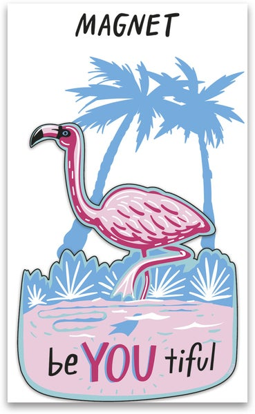beYOUtiful Flamingo Magnet *Final Sale*