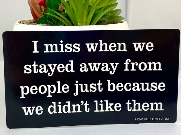 I Miss When We Stayed Away From People Sticker *Final Sale*