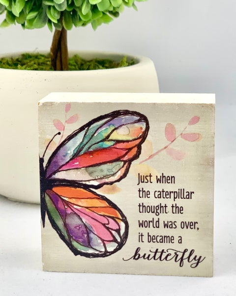 It Became A Butterfly Mini Wood Sign