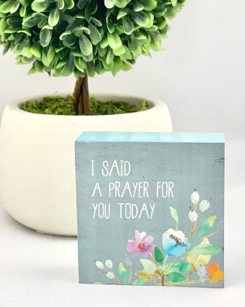 I Said A Prayer For You Today Mini Wood Sign