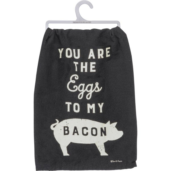 You Are The Eggs To My Bacon Dish Towel *Final Sale*