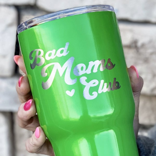 Bad Moms Club Tumbler