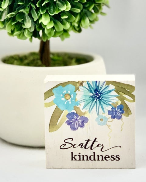 Scatter Kindness Mini Wood Sign