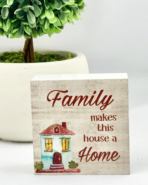 Family Makes This House A Home Mini Wood Sign