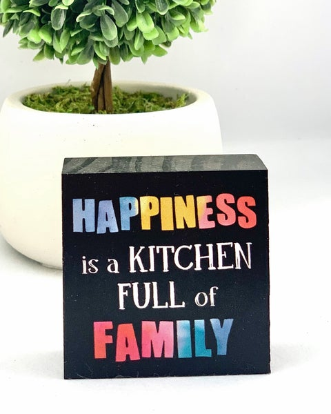Happiness Is A Kitchen Full Of Family Mini Wood Sign