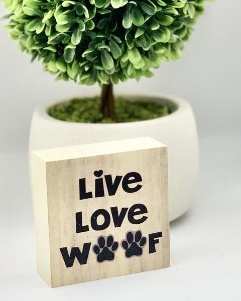 Live Love Woof Mini Wood Sign
