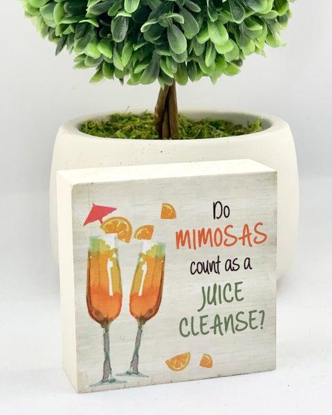 Mimosa Juice Cleanse Mini Wood Sign