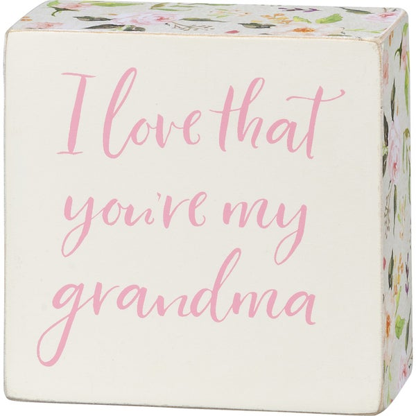 I Love That You're My Grandma Wood Sign