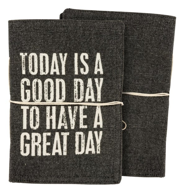 Today Is A Good Day To Have A Great Day Journal *Final Sale*