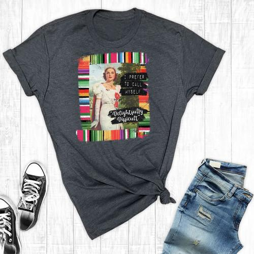 Delightfully Difficult Graphic Tee For Women