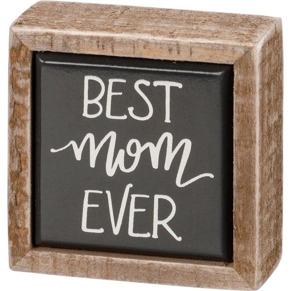Best Mom Ever Mini Wood Sign