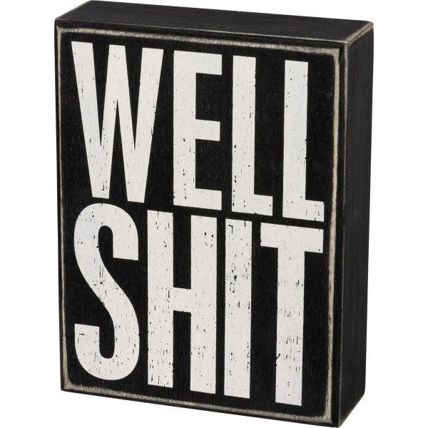 Well Shit Box Sign Decor