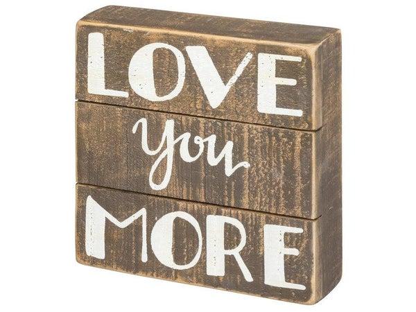 Love You More Slat Box Sign