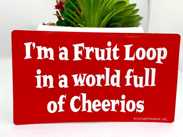 I'm A Fruit Loop Sticker *Final Sale*