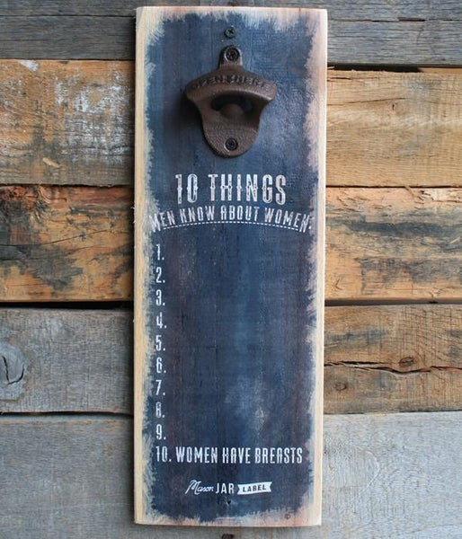 10 Things Men Know About Women Bottler Opener