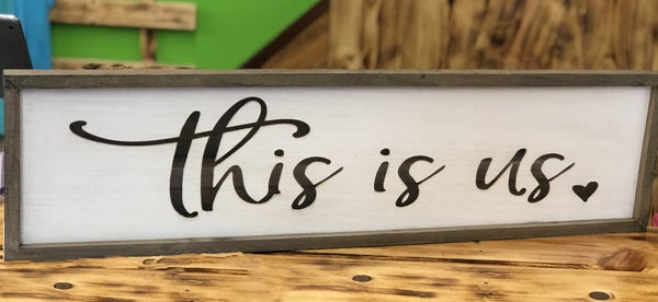 This Is Us. - White Wash Sign