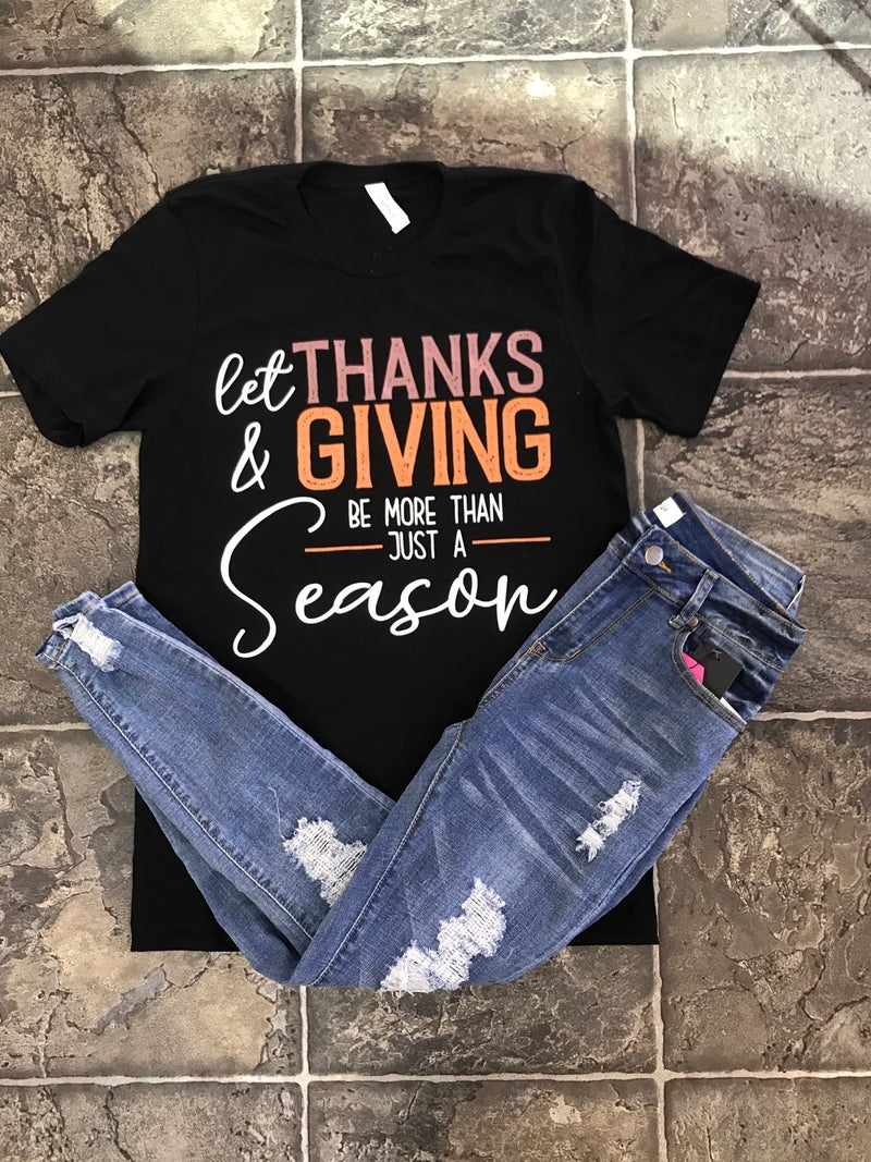 Let Thanks & Giving.. Tee