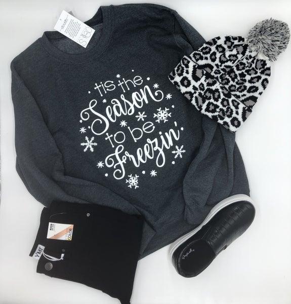 'Tis the season to be freezin' Sweatshirt
