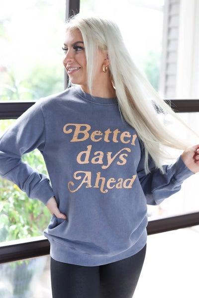 Better Days Ahead Sweatshirt