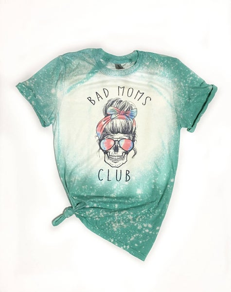 Bad Moms Club Bleached Tee