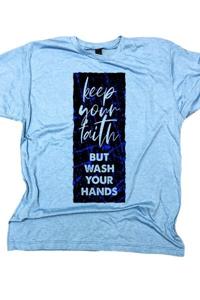Keep Your Faith But Wash Your Hands Unisex Tee - All Sizes