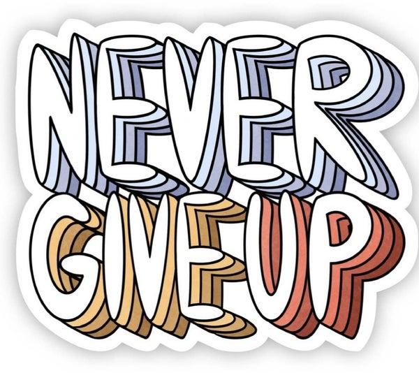 Never Give Up Vinyl Sticker