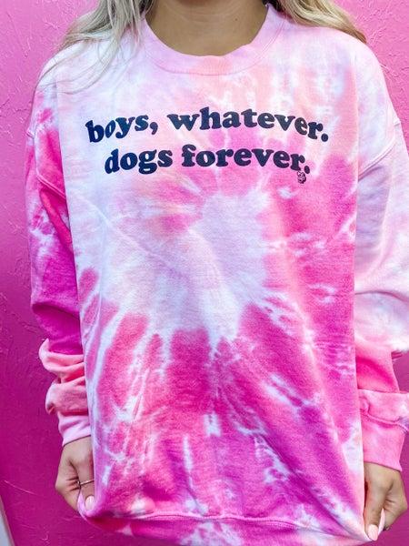 Boys Whatever, Dogs Forever Sweatshirt