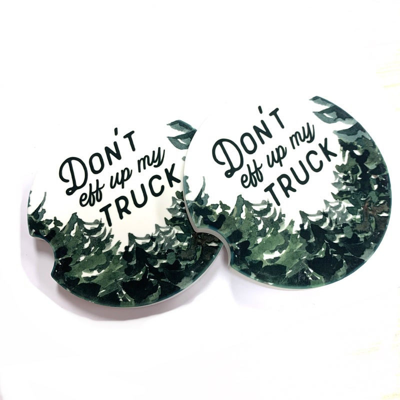 Don't Eff Up My Truck Coasters