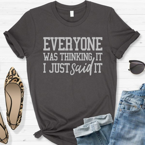*PREORDER* Everyone was Thinking it Tee